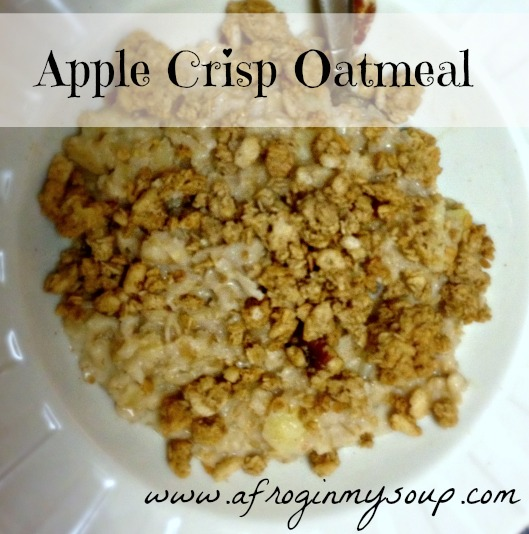 Apple Crisp Oatmeal — A Frog In My Soup